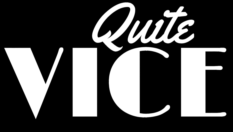 Quite Vice